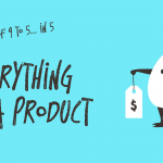 Everything is a Product
