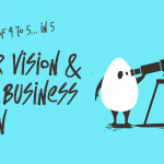 Your Vision & the Business Plan