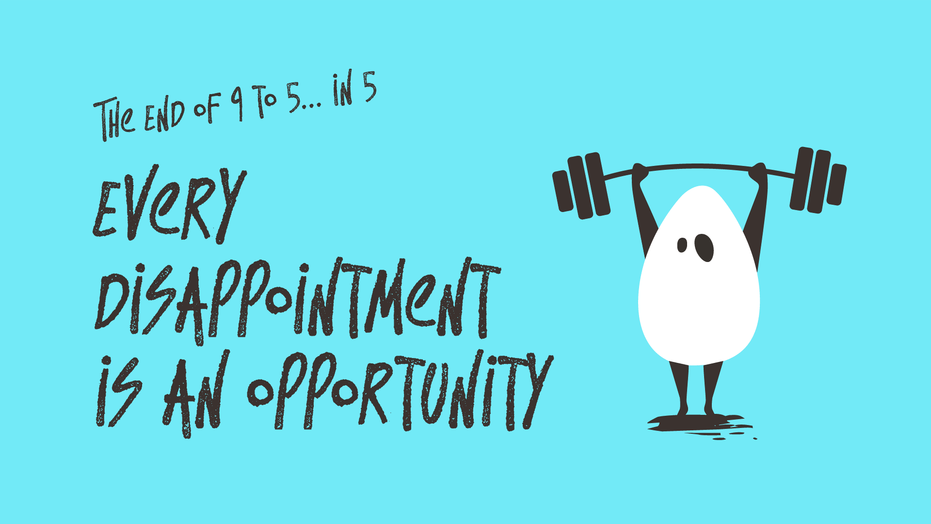 Every Disappointment is an Opportunity